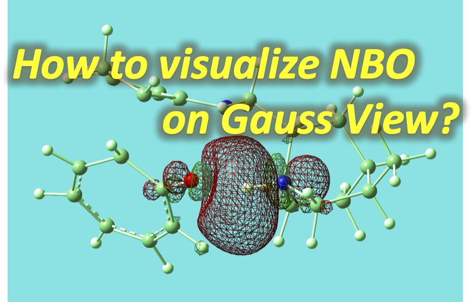 Visualization of NBO on Gauss View | Computational-Chemistry com